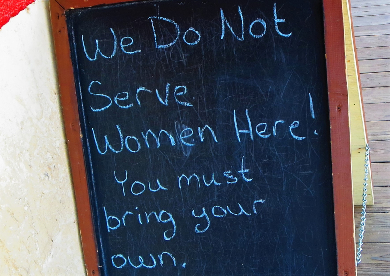 We don't serve women here
